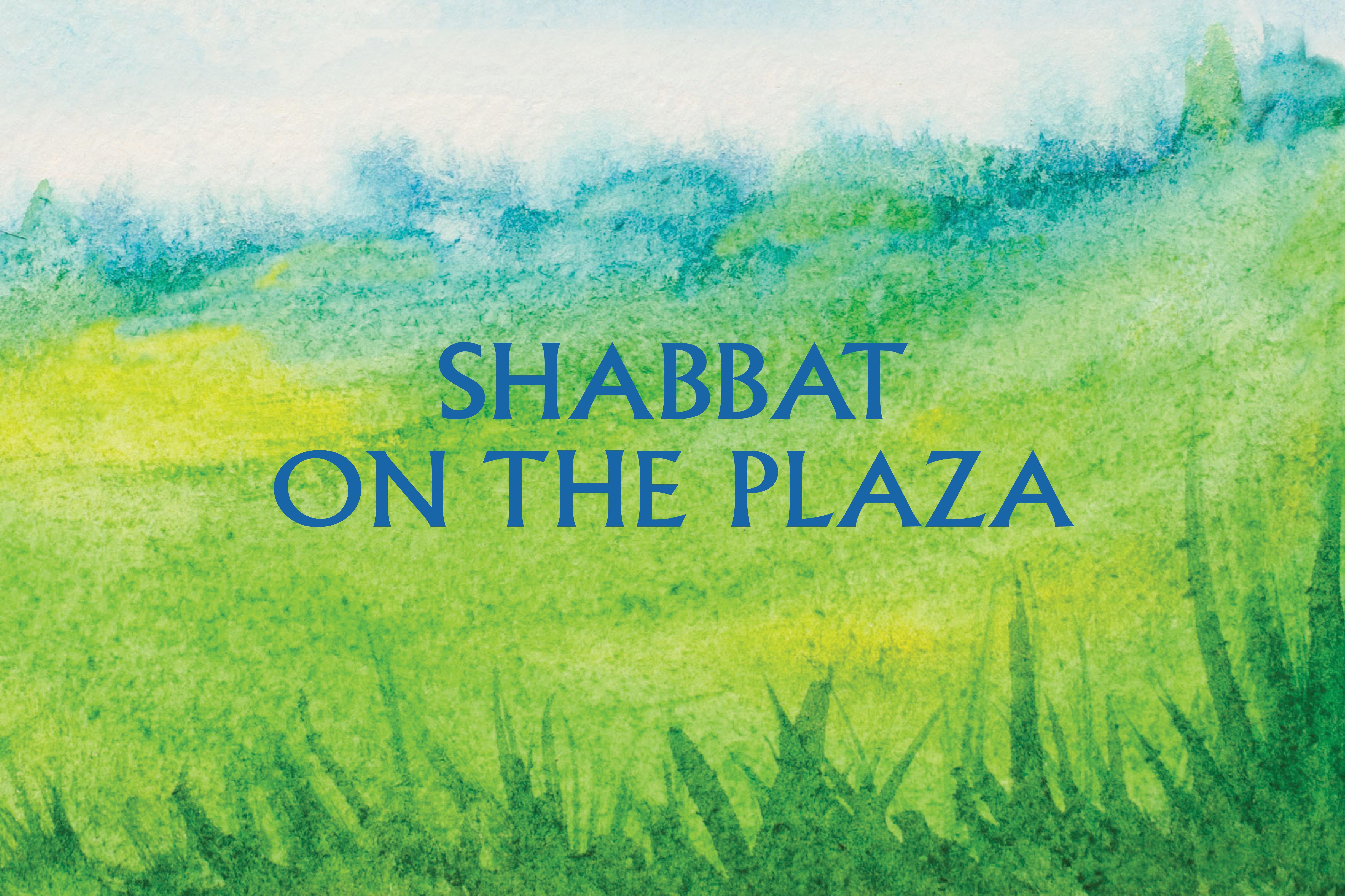 Shabbat on the Plaza Returns!